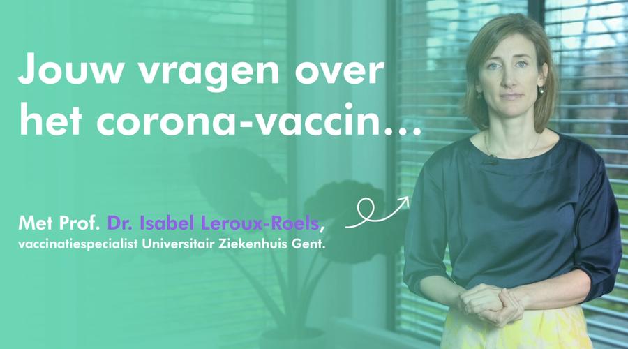 Jouw vragen over het corona-vaccin met prof. Leroux-Roels